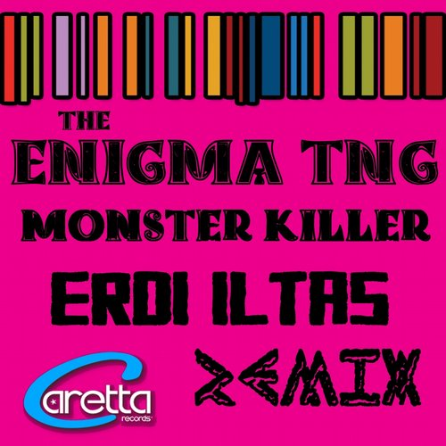 Erdi Iltas, The Enigma Tng - Monster Killer