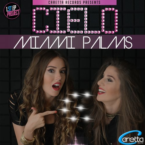 Cielo - Miami Palms (Ibiza Edition)